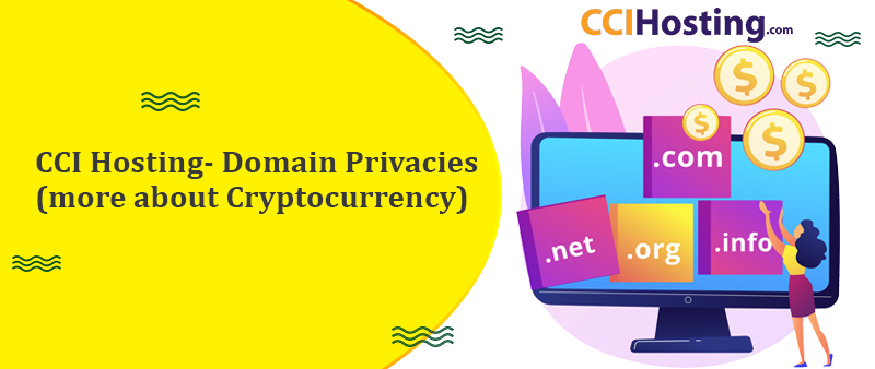 CCI Hosting Domain Privacies more about Cryptocurrency